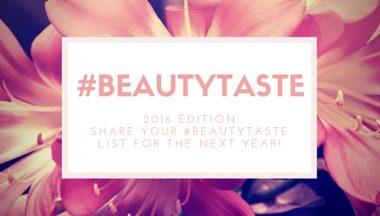 TAG #beautytaste: i prodotti che voglio provare nel 2016!